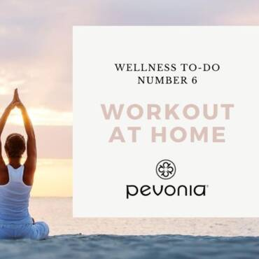 Pevonia Wellness To-Do #6 – Workout at Home